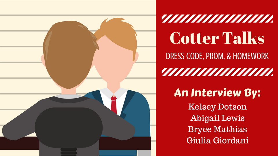 Cotter Talks Dress Code, Prom, and Homework During Interview