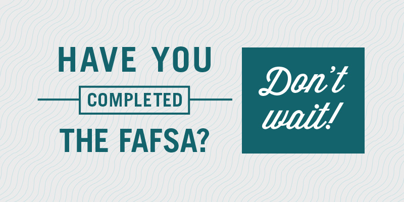Free Application For Federal Student Aid - Due February 1, 2019